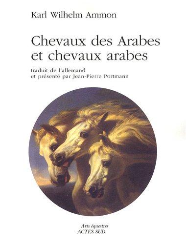 Chevaux des Arabes et chevaux arabes par Karl Wilhelm Ammon