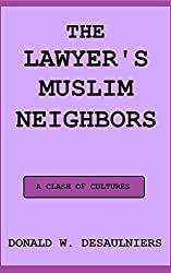 THE LAWYER'S MUSLIM NEIGHBORS (English Edition)
