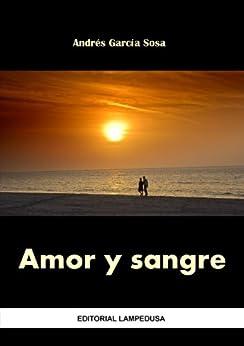 AMOR Y SANGRE de [Sosa, Andrés García]
