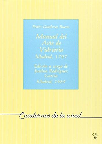 MANUAL DEL ARTE DE VIDRIERIA MADRID 1797 por P. GUTIERREZ BUENO