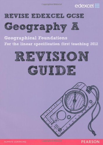 REVISE Edexcel: Edexcel GCSE Geography A Geographical Foundations Revision Guide (REVISE Edexcel GCSE Geography 09)