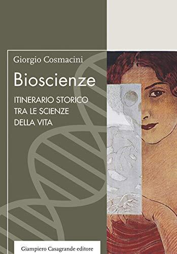 Bioscienze. Itinerario storico tra le scienze della vita (Spyra) por Giorgio Cosmacini