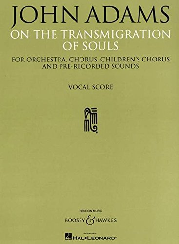 On the Transmigration of Souls: Vocal Score, For Orchestra, Chorus, Children's Chorus and Pre-Recorded Sounds