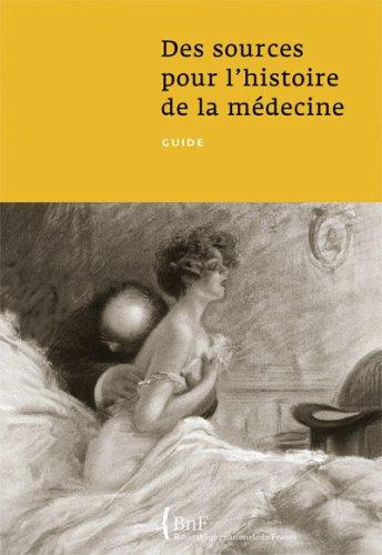 Des sources pour l'histoire de la médecine : Guide
