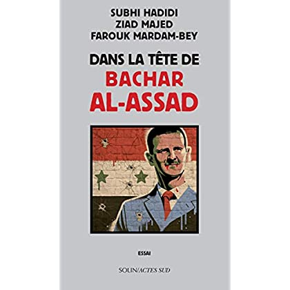 Dans la tête de Bachar al-Assad (COEDITION SOLIN)