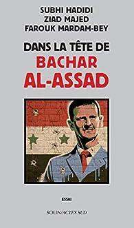 Dans la tête de Bachar al-Assad par Farouk Mardam-Bey