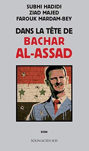 Dans la tête de Bachar al-Assad (COEDITION SOLIN) (French Edition)