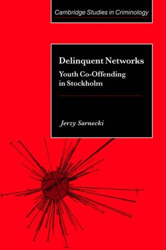 Delinquent Networks: Youth Co-Offending in Stockholm (Cambridge Studies in Criminology) by Jerzy Sarnecki (2008-08-21)