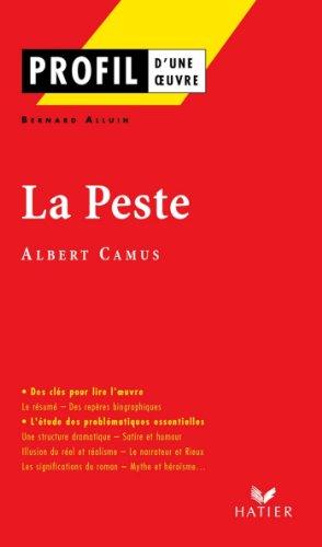 Profil - Camus (Albert) : La Peste : Analyse littéraire de l'oeuvre (Profil d'une Oeuvre t. 22)