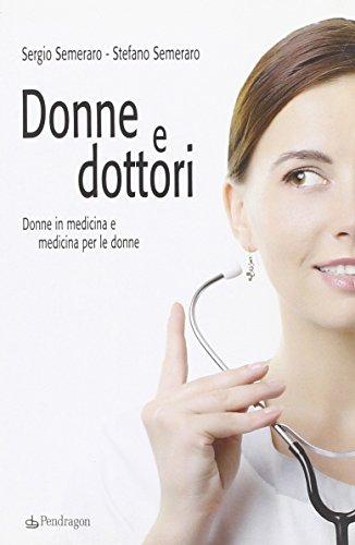 Donne e dottori. Donne in medicina e medicina per le donne