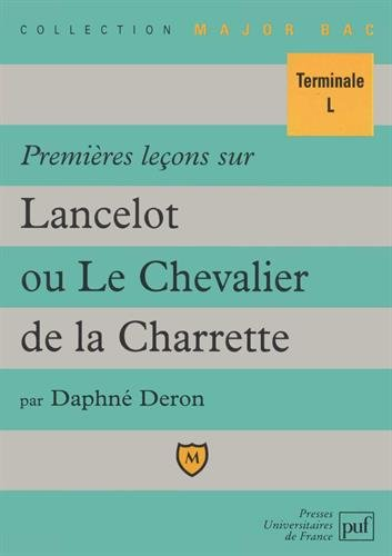 Premières leçons sur Lancelot ou Le Chevalier de la Charrette de Chrétien de Troyes