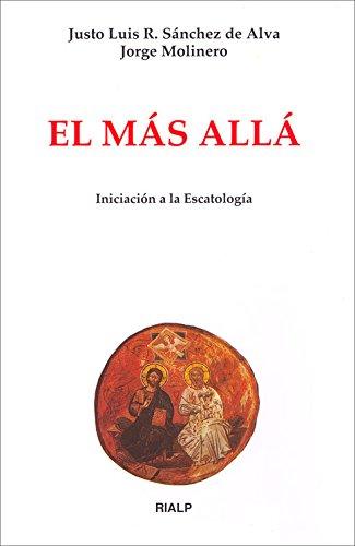 El más allá: Iniciación a la escatología (Biblioteca de Iniciación Teológica) por Justo Luis Rodríguez Sánchez de Alva