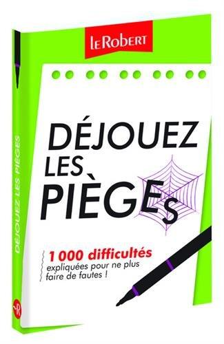 Mini-guide - Déjouez les pièges - 1 000 difficultés du français expliquées pour ne plus faire de fautes !