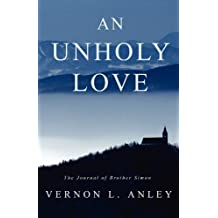 An Unholy Love by Vernon L Anley (2010-06-23)