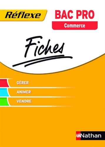 Fiches Réflexe - Gérer-Animer-Vendre Bac pro Commerce