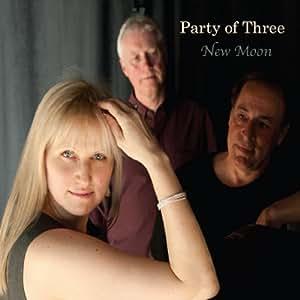 Party of Three - New Moon