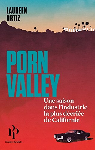 Porn Valley par Laureen Ortiz