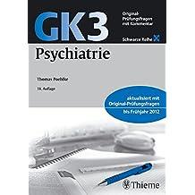 GK3 Psychiatrie: Original Prüfungsfragen mit Kommentar (Schwarze Reihe)