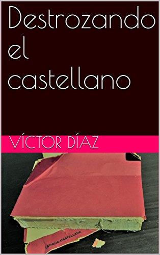Destrozando el castellano por Víctor Díaz
