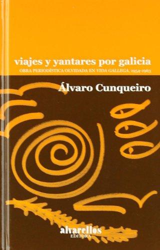 Viajes y yantares por Galicia : obra periodística en Vida Gallega 1954-1963 por Álvaro Cunqueiro