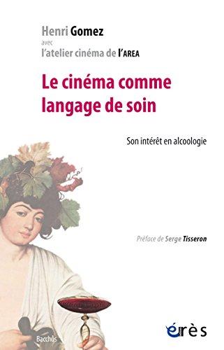 Le cinéma comme langage de soin: Son intérêt en alcoologie