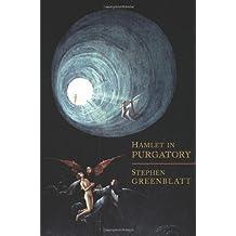 Hamlet in Purgatory by Stephen Greenblatt (2002-09-15)