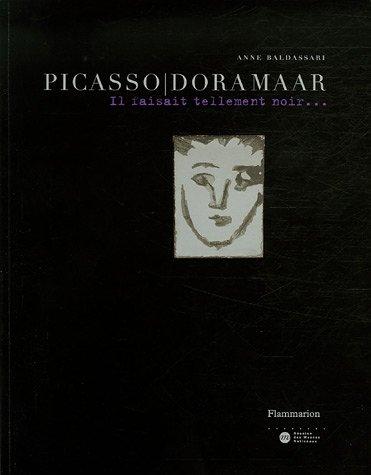 Picasso/Dora Maar : Il faisait tellement noir... par Anne Baldassari, Marcel Pochard, Thomas Grenon, Francine Mariani-Ducray