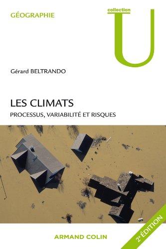 Les climats: Processus, variabilité et risques par Gérard Beltrando