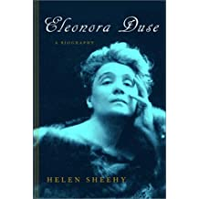 Eleonora Duse: A Biography
