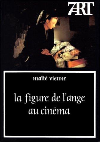 La Figure de l'ange au cinema par M. Vienne