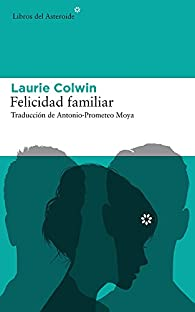 Felicidad familiar par Laurie Colwin