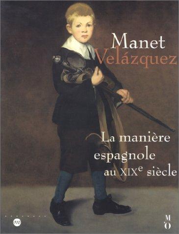 Manet-Velasquez : La Manière espagnole au XIXe siècle