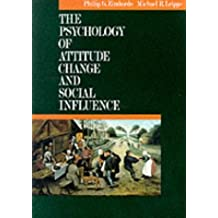 The Psychology of Attitude Change and Social Influence (McGraw-Hill Series in Social Psychology)