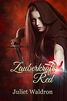 Zauberkraft: Red (Magic Colors Book 1) (English Edition) di [Waldron, Juliet]