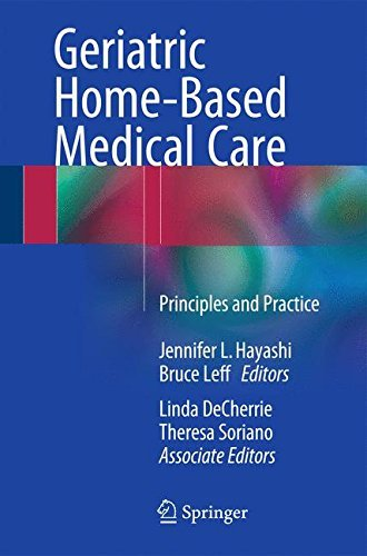 Geriatric Home-Based Medical Care: Principles and Practice (2016-01-10)