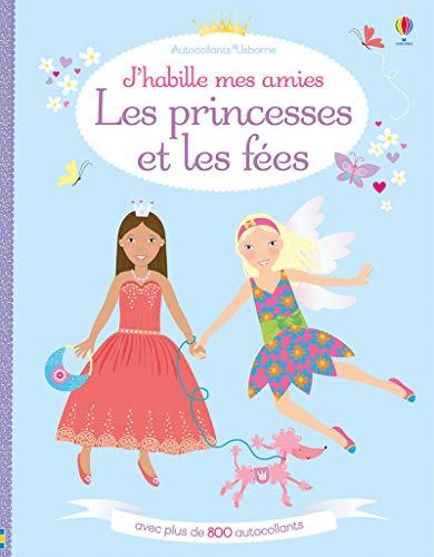 J'habille mes amies Les princesses et Les fées