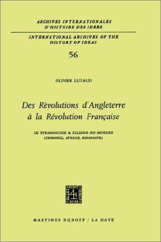 Des Revolutions D'angleterre a La Revolution Francaise: Le Tyrannicide Et `killing No Murder' Cromwell, Athalie, Bonaparte