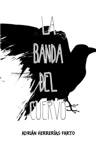 Portada del libro La Banda del Cuervo: Cuando el cuervo echó a volar: Volume 1