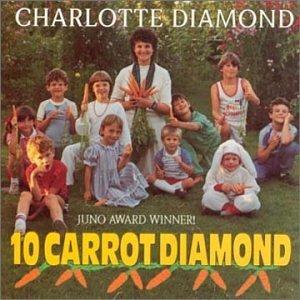 Ten Carrot Diamond by Charlotte Diamond (2000-04-05) (Diamond-cd Charlotte)