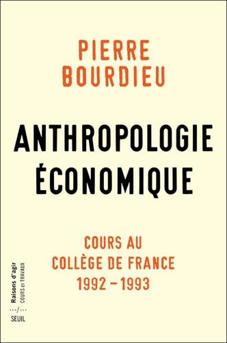 Anthropologie conomique - Cours au Collge de France 1992-1993