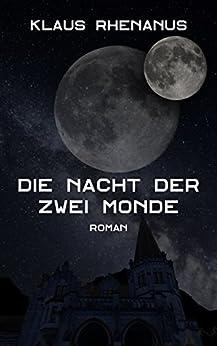 Die Nacht der zwei Monde: Roman