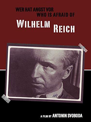 Wer hat Angst vor Wilhelm Reich?