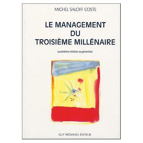 Le management du troisième millénaire : Anticiper, créer, innover ; Introduction à une nouvelle gouvernance pour un développement durable dans la société de l'information