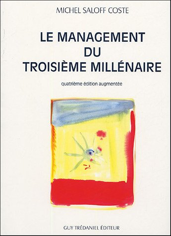 Le management du troisime millnaire : Anticiper, crer, innover ; Introduction  une nouvelle gouvernance pour un dveloppement durable dans la socit de l'information