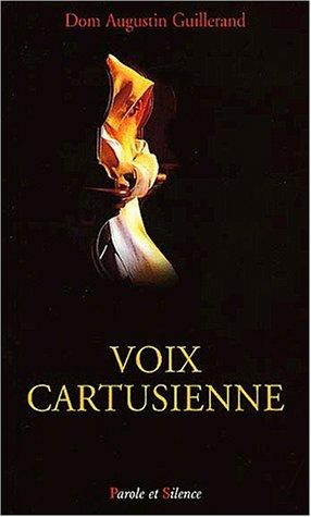Voix cartusienne par Augustin Guillerand