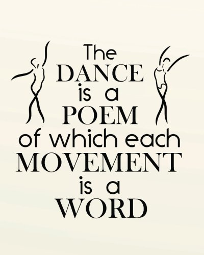 The dance is a poem of which each movement is a word: 8' x 10'' Dancing Blank Ruled Lined Notebook Notepad Journal To-Do-List Book Planner Lined ... Journal Lined Composition Book Series) por Ballet Notebooks and Journals