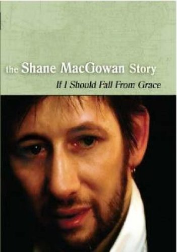 the-shane-macgowan-story-if-i-should-fall-from-grace-dvd