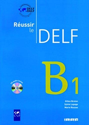 Reussir le Delf B1 - Livre + CD par Marie Rousse