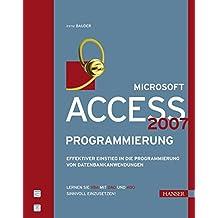 Microsoft Access 2007-Programmierung: Effektiver Einstieg in die Programmierung von Datenbankanwendungen
