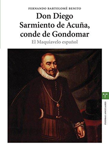 Don Diego Sarmiento de Acuña, conde de Gondomar: El Maquiavelo español (Estudios Históricos La Olmeda) por Bartolomé  Fernando